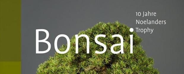 Buchbesprechung: Bonsai – 10 Jahre Noelanders Trophy